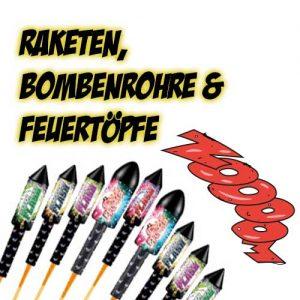 Raketen, Bombenrohre, Feuertöpfe